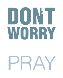 Pray Dont Worry